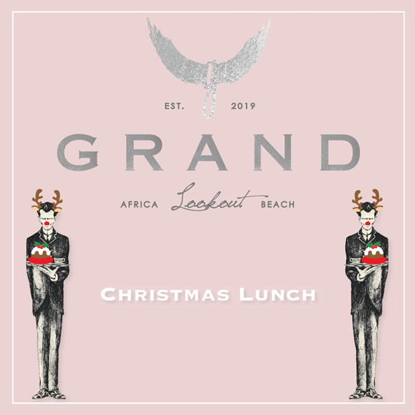 GRAND CHRISTMAS LUNCH 25.12.2019 Grand Africa Lookout Beach