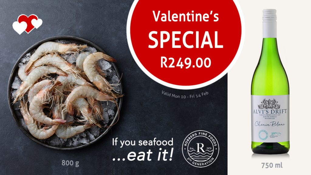 For just R249.00, get 800g of deveined easy-peel Black Tiger Prawns and a bottle of Alvi's Drift Chenin Blanc to enjoy with your loved one this Friday the 14th.