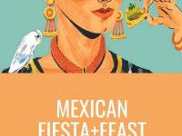 Mexican Fiesta + Feast