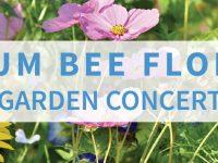 Hum Bee Flora Garden Concert